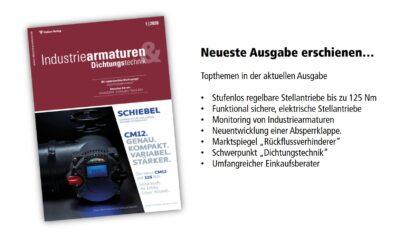 Neueste Ausgabe erschienen: Industriearmaturen+Dichtungstechnik