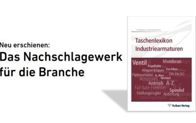 Taschenlexikon Industriearmaturen: neueste Auflage erschienen